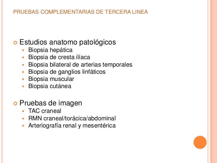 PRUEBAS COMPLEMENTARIAS DE TERCERA LINEA   Estudios anatomo patológicos       Biopsia hepática       Biopsia de cresta ...