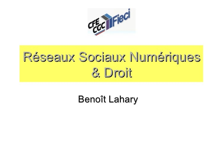Réseaux Sociaux Numériques & Droit Benoît Lahary