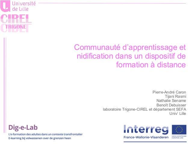 Pierre-André Caron Tijani Rasmi Nathalie Sename Benoît Debuisser laboratoire Trigone-CIREL et département SEFA Univ' Lille...