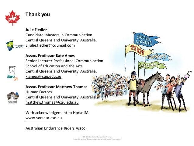 Thank you Julie Fiedler Candidate: Masters in Communication Central Queensland University, Australia. E julie.fiedler@cqum...