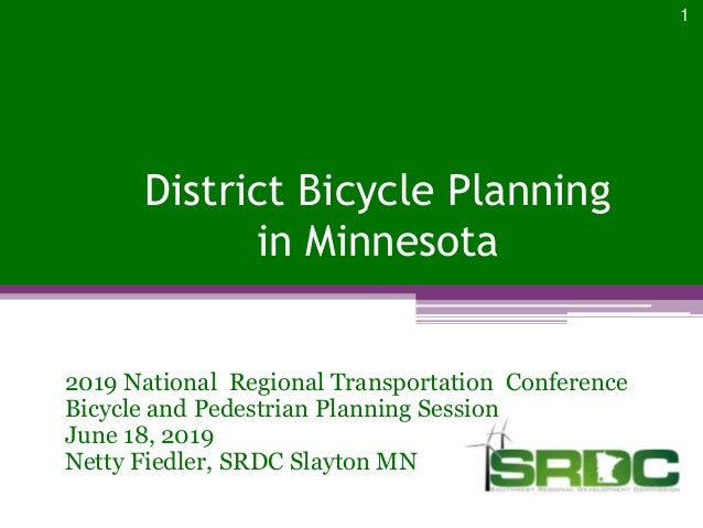 District Bicycle Planning in Minnesota 2019 National Regional Transportation Conference Bicycle and Pedestrian Planning Se...