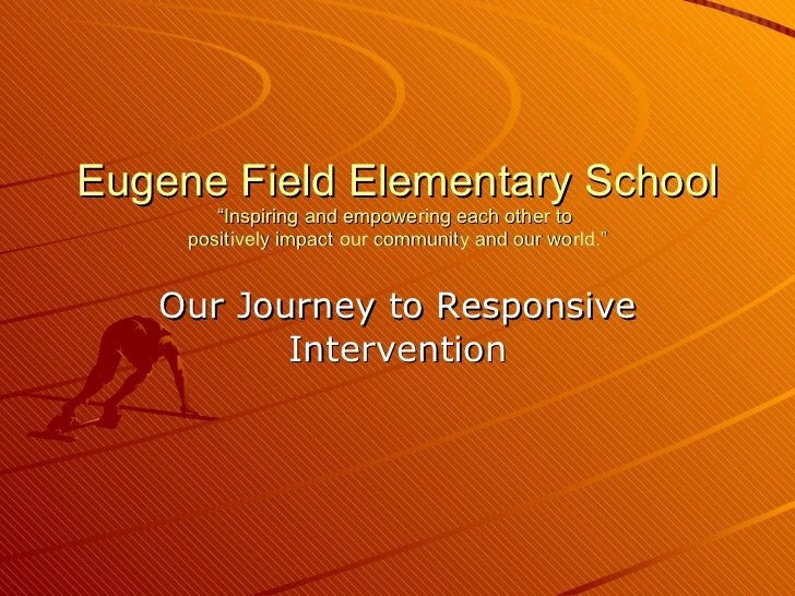 """Eugene Field Elementary School """"Inspiring and empowering each other to  positively impact our community and our world."""" Ou..."""