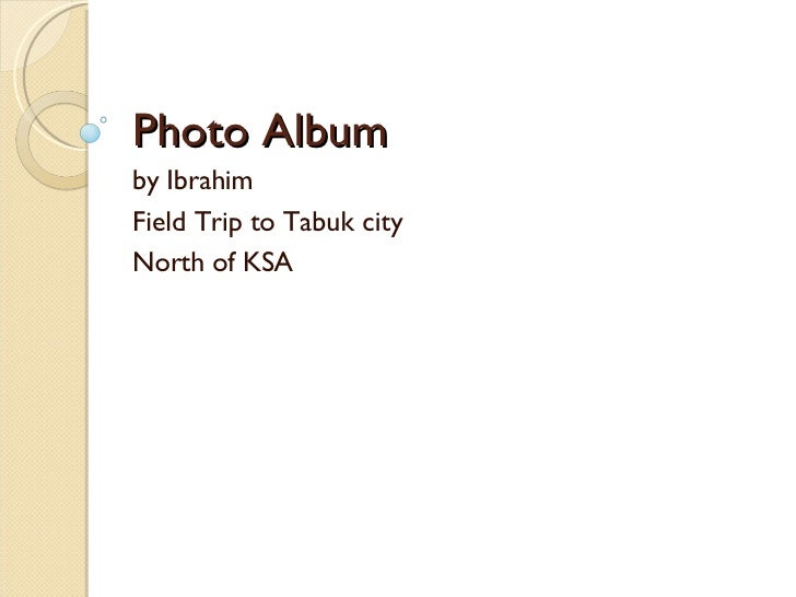 Photo Album by Ibrahim Field Trip to Tabuk city North of KSA