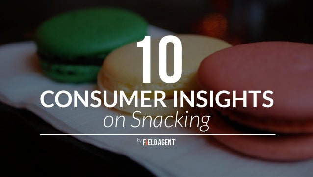 CONSUMER INSIGHTS on Snacking 10 by
