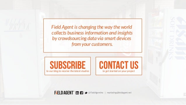 SUBSCRIBEto our blog to receive the latest studies CONTACT USto get started on your project @FieldAgentInc   marketing@fiel...