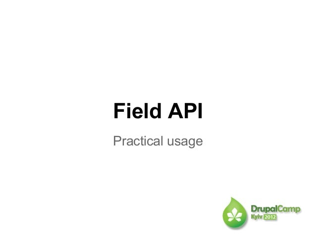 Field APIPractical usage