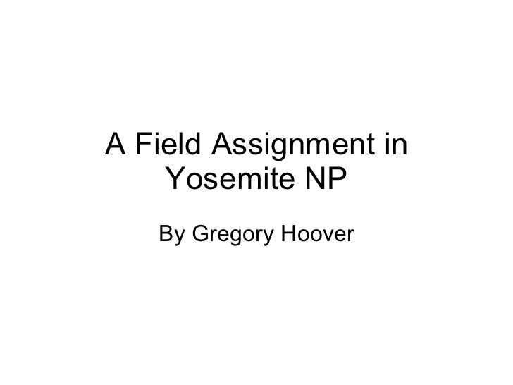 A Field Assignment in Yosemite NP By Gregory Hoover