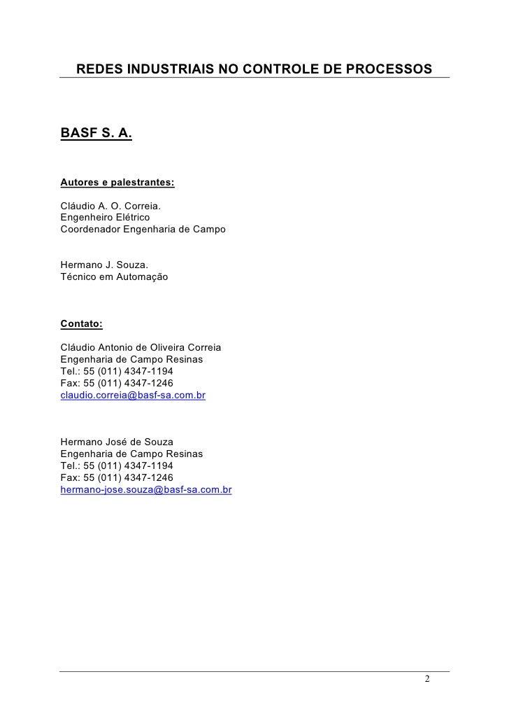 REDES INDUSTRIAIS NO CONTROLE DE PROCESSOS    BASF S. A.   Autores e palestrantes:  Cláudio A. O. Correia. Engenheiro Elét...