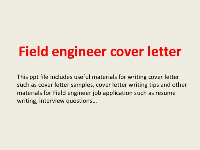 Good Field Engineer Cover Letter This Ppt File Includes Useful Materials For  Writing Cover Letter Such As ...