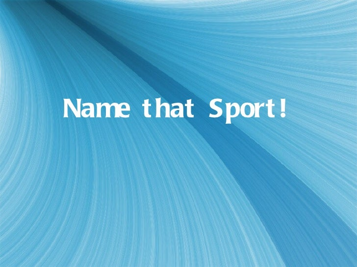 Name that Sport!