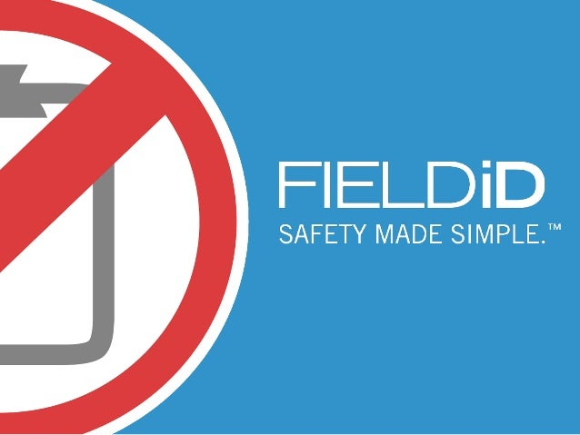 FIELD ID IS THE LEADING CLOUD-BASED SAFETY COMPLIANCE SOFTWARE. EASY TO USE, INCREDIBLY POWERFUL AND HIGHLY CUSTOMIZABLE T...