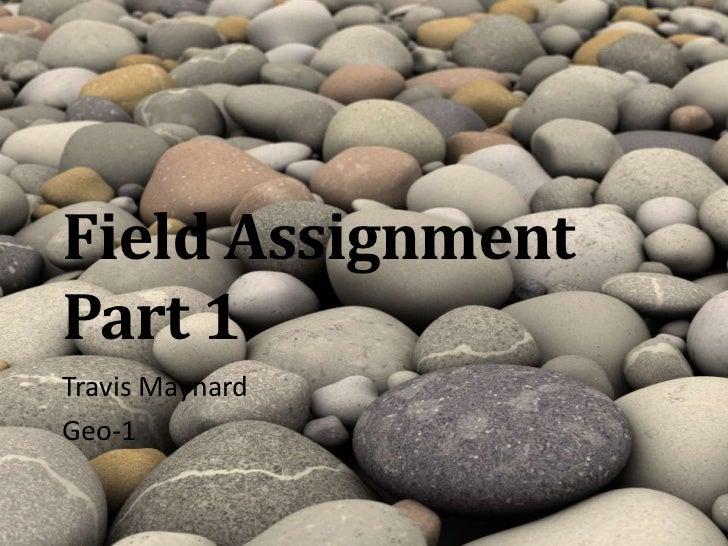Field AssignmentPart 1Travis MaynardGeo-1