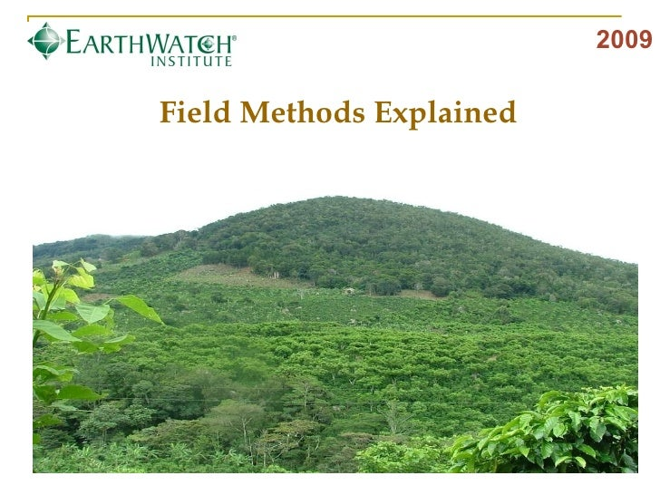 2009 Field Methods Explained