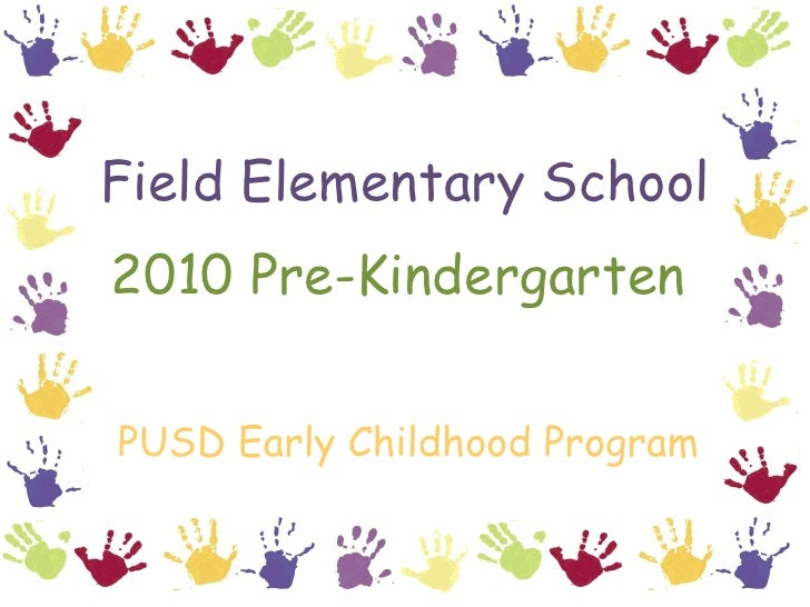 2010 Pre-Kindergarten Field Elementary School PUSD Early Childhood Program