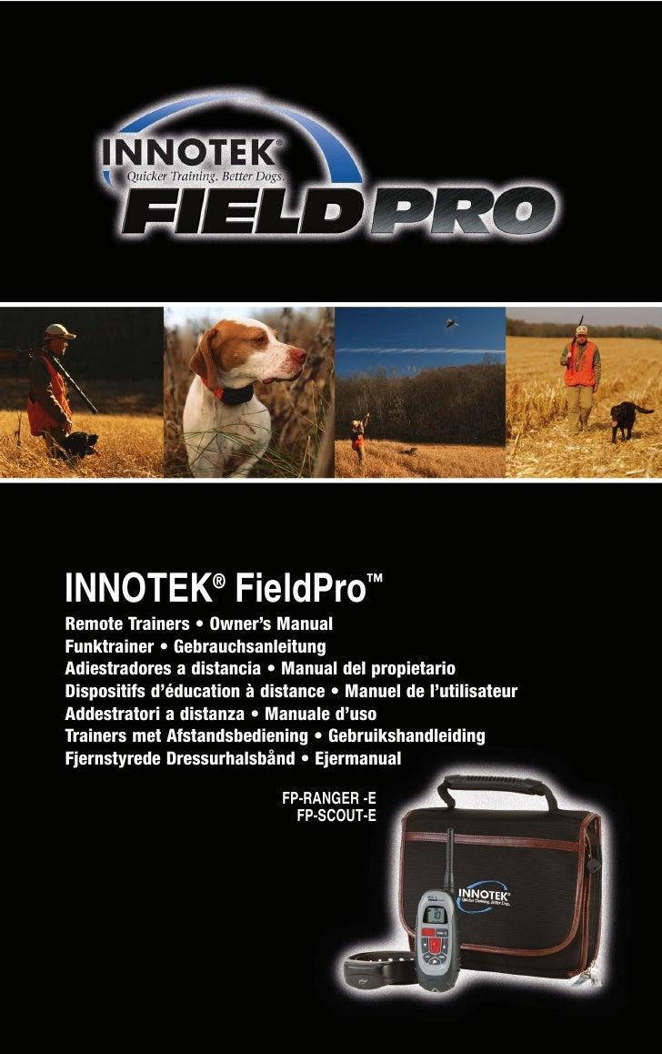 INNOTEK® FieldPro™ Remote Trainers • Owner's Manual Funktrainer • Gebrauchsanleitung Adiestradores a distancia • Manual de...