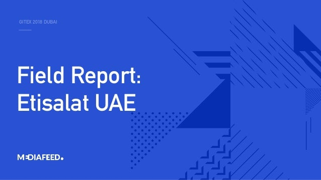 GITEX 2018 DUBAI Field Report: Etisalat UAE