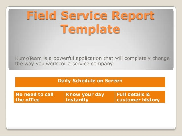 Field Service Report Template KumoTeam Is A Powerful Application That Will Completely Change The Way You