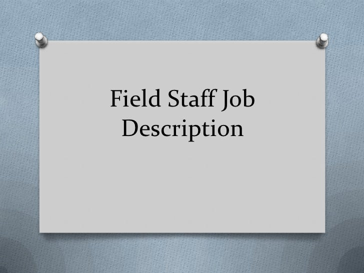 Field Staff Job Description<br />