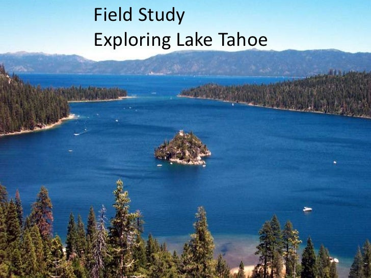 Field Study<br />Exploring Lake Tahoe<br />