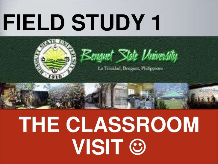 FIELD STUDY 1<br />THE CLASSROOM VISIT <br />