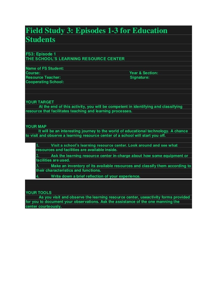 Field Study 3: Episodes 1-3 for EducationStudentsFS3: Episode 1THE SCHOOL'S LEARNING RESOURCE CENTERName of FS Student:Cou...