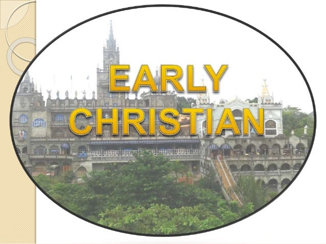 Early Christian (Period: c.200-500.) The history of early Christianity covers Christianity from its origins to the First C...