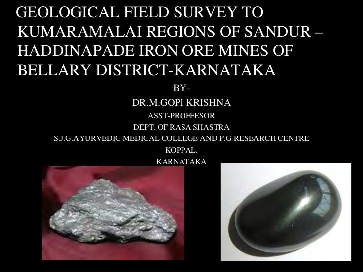 GEOLOGICAL FIELD SURVEY TOKUMARAMALAI REGIONS OF SANDUR –HADDINAPADE IRON ORE MINES OFBELLARY DISTRICT-KARNATAKA          ...