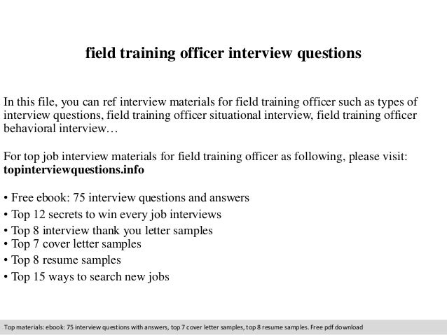 Field Training Officer Interview Questions In This File, You Can Ref  Interview Materials For Field ...
