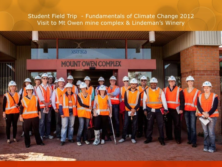 Student Field Trip - Fundamentals of Climate Change 2012   Visit to Mt Owen mine complex & Lindeman's Winery