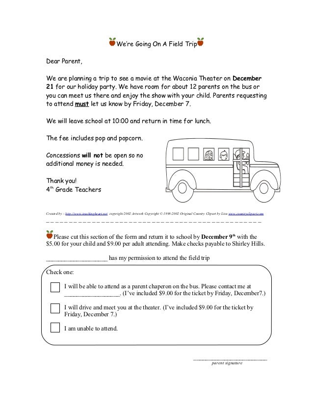 We're Going On A Field TripDear Parent,We are planning a trip to see a movie at the Waconia Theater on December21 for our ...