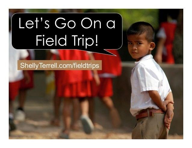 ShellyTerrell.com/fieldtrips Let's Go On a Field Trip!