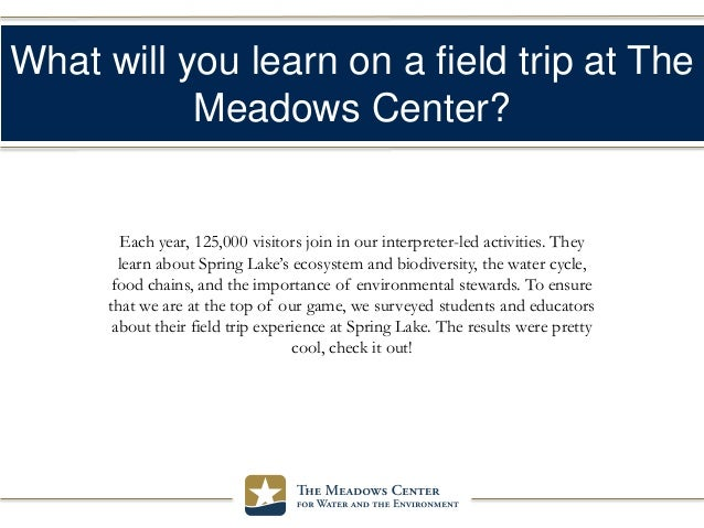 What will you learn on a field trip at The Meadows Center? Each year, 125,000 visitors join in our interpreter-led activit...