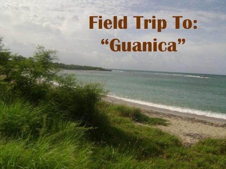 "Field Trip To:""Guanica""<br />"