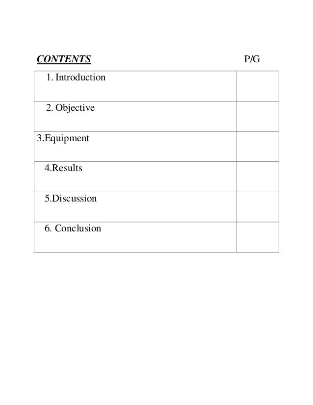 CONTENTS 1. Introduction 2. Objective 3.Equipment 4.Results 5.Discussion 6. Conclusion  P/G