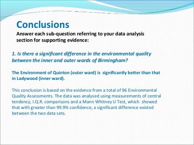 Conclusions Answer each sub-question referring to your data analysis section for supporting evidence: 1. Is there a signif...