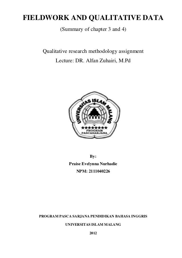 FIELDWORK AND QUALITATIVE DATA            (Summary of chapter 3 and 4)    Qualitative research methodology assignment     ...