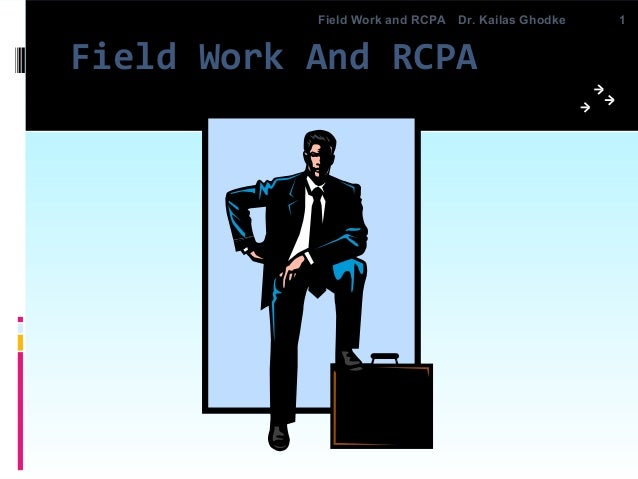 Field Work And RCPAField Work And RCPA 11Dr. Kailas GhodkeDr. Kailas GhodkeField Work and RCPAField Work and RCPA
