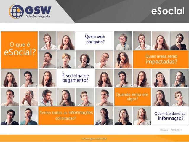 www.gsw.com.br eSocial Versão – ABR/2014