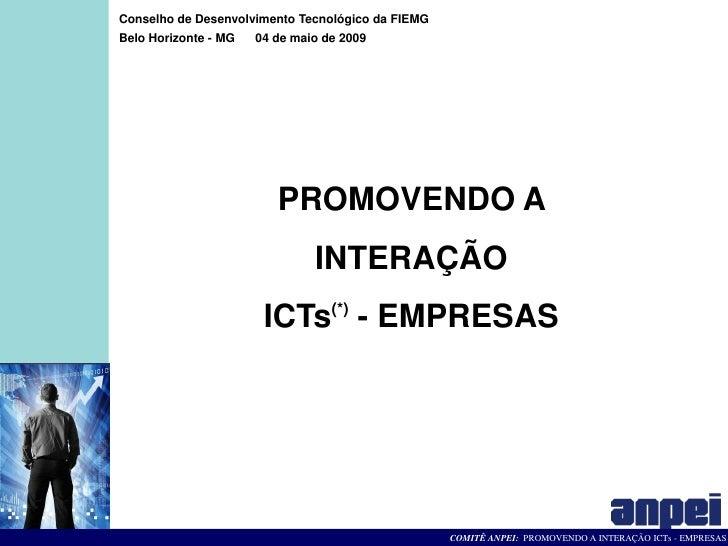 Conselho de Desenvolvimento Tecnológico da FIEMG Belo Horizonte - MG   04 de maio de 2009                              PRO...