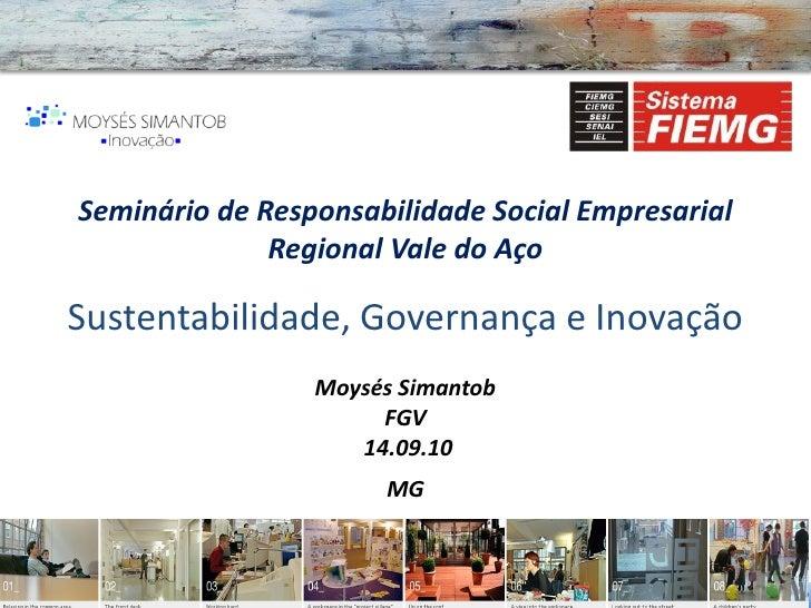 Seminário de Responsabilidade Social Empresarial               Regional Vale do Aço  Sustentabilidade, Governança e Inovaç...