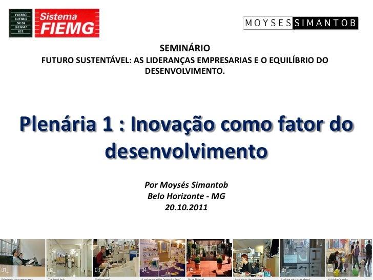 SEMINÁRIO  FUTURO SUSTENTÁVEL: AS LIDERANÇAS EMPRESARIAS E O EQUILÍBRIO DO                         DESENVOLVIMENTO.Plenári...