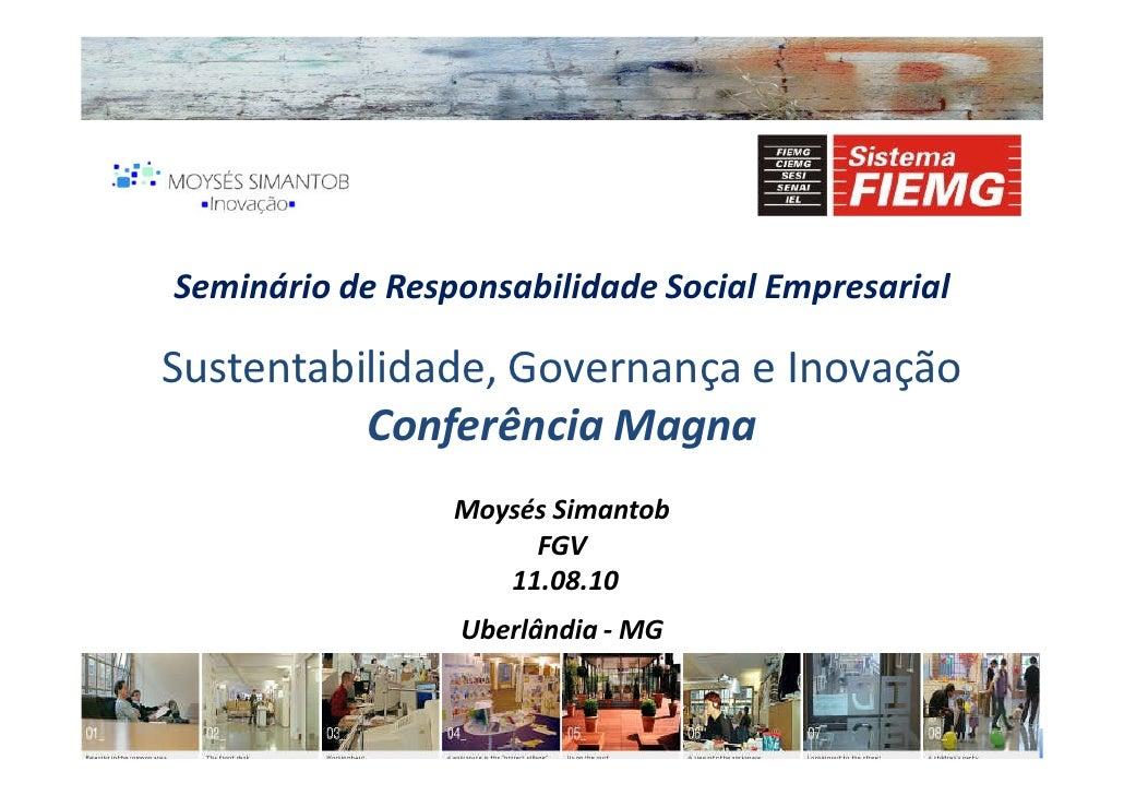 Seminário de Responsabilidade Social Empresarial  Sustentabilidade, Governança e Inovação           Conferência Magna     ...