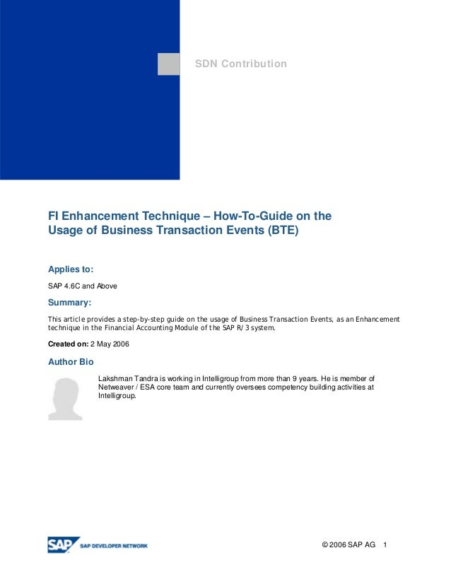 SDN ContributionFI Enhancement Technique – How-To-Guide on theUsage of Business Transaction Events (BTE)Applies to:SAP 4.6...
