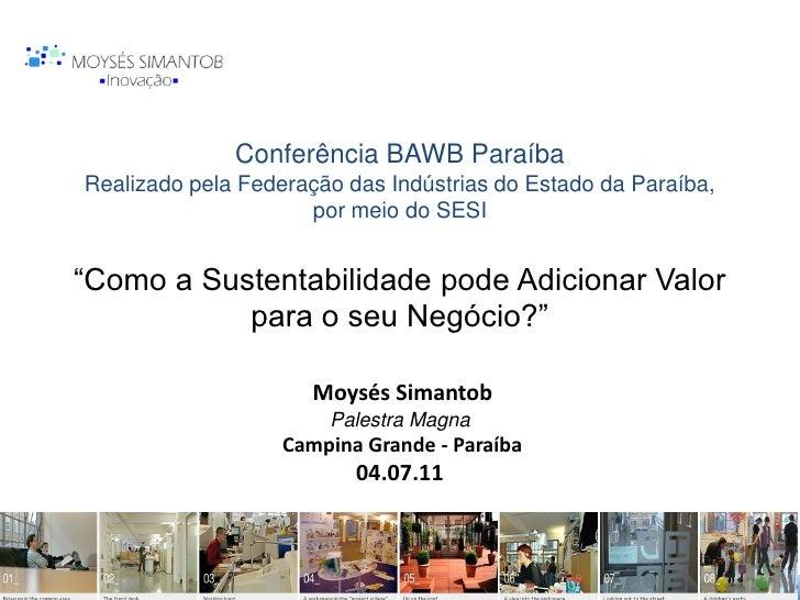 Conferência BAWB ParaíbaRealizado pela Federação das Indústrias do Estado da Paraíba,                     por meio do SESI...