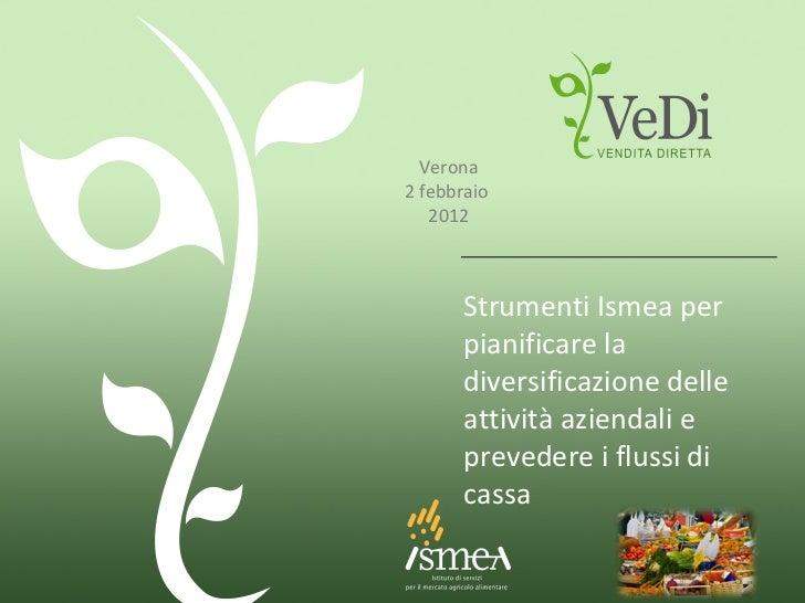 Strumenti Ismea per pianificare la diversificazione delle attività aziendali e prevedere i flussi di cassa Verona 2 febbra...