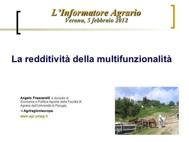 Angelo Frascarelli  è docente di Economia e Politica Agraria nella Facoltà di Agraria dell'Università di Perugia.  di  Agr...