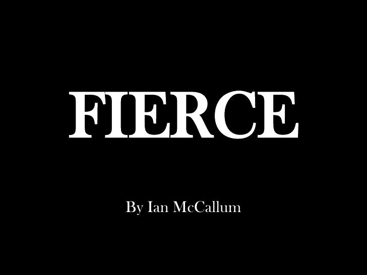 FIERCE By Ian McCallum