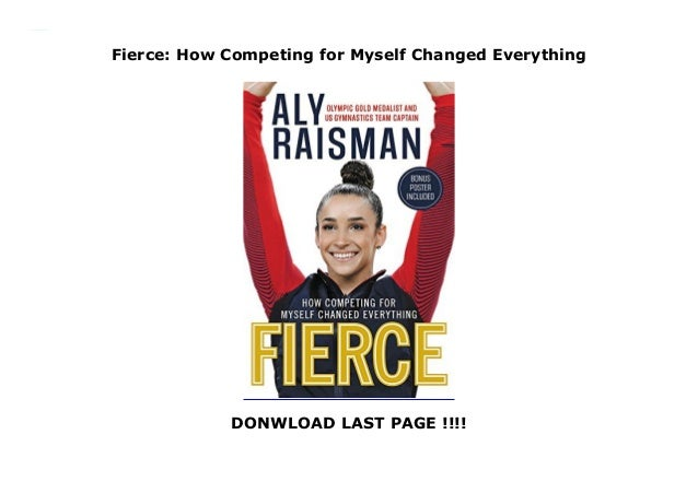Fierce: How Competing for Myself Changed Everything DONWLOAD LAST PAGE !!!! Fierce: How Competing for Myself Changed Every...