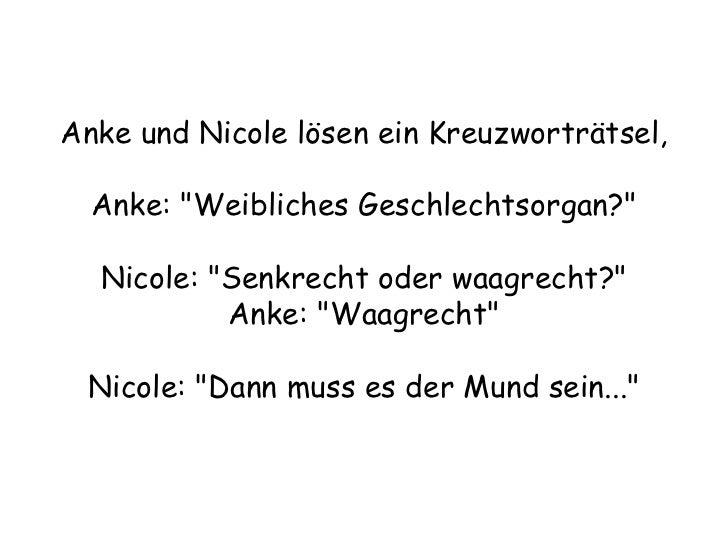 """Anke und Nicole lösen ein Kreuzworträtsel, Anke: """"Weibliches Geschlechtsorgan?"""" Nicole: """"Senkrecht oder waa..."""