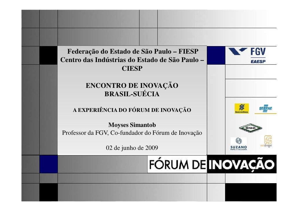 Federação do Estado de São Paulo – FIESP Centro das Indústrias do Estado de São Paulo –                     CIESP         ...